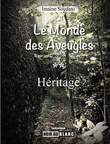 Héritage: Saga fantastique (Le Monde des Aveugles t. 2) par  Imaine Soudani