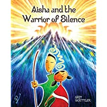 Aisha and the Warrior of Silence: Cottage Meditation Stories