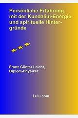 Persoehnliche Erfahrung mit der KundaliniEnergie und spirituelle Hintergruende Taschenbuch