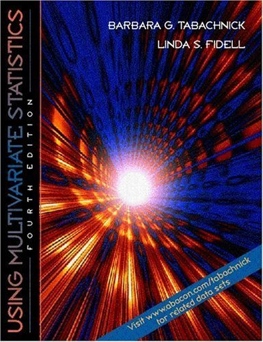 Using Multivariate Statistics (4th Edition) 4th by Barbara G. Tabachnick, Linda S. Fidell (2000) Hardcover