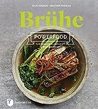 Brühe. Powerfood für Genuss, Gesundheit & Wohlbefinden