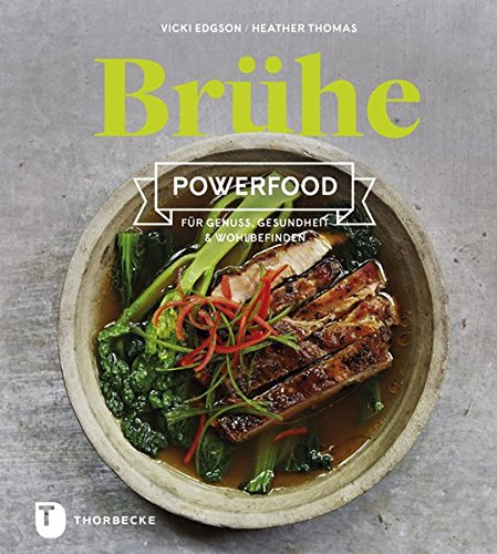 10 Die Wichtigsten Kräuter (Brühe. Powerfood für Genuss, Gesundheit & Wohlbefinden)