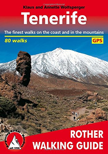 Tenerife. The finest coastal and mountain walks. 70 Walks. Rother Walking Guide.: The Finest Valley and Mountain Walks (Rother Walking Guides - Europe) por Klaus and Annette Wolfsperger