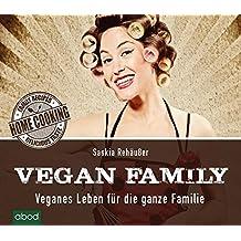 Vegan Family: Veganes Leben für die ganze Familie