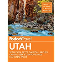 Fodor's Utah: with Zion, Bryce Canyon, Arches, Capitol Reef & Canyonlands National Parks: 6 (Travel Guide) 5