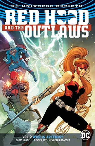 Red Hood and the Outlaws Vol. 2: Who Is Artemis? (Rebirth) por Scott Lobdell