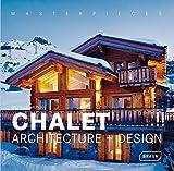 Masterpieces: Chalet Architecture + Design - Michelle Galindo