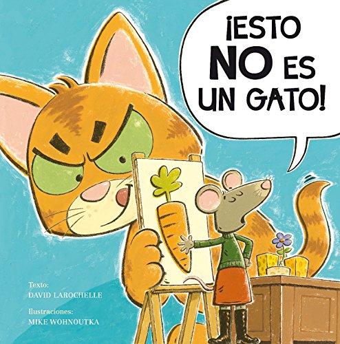 Descargar Libro ¡Esto no es un gato!/ This is NOT a Cat de DAVID LAROCHELLE