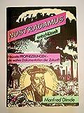 Nostradamus entschlüsselt. Neueste Prophezeiungen - die wahre Dokumentation der Zukunft - Manfred Dimde