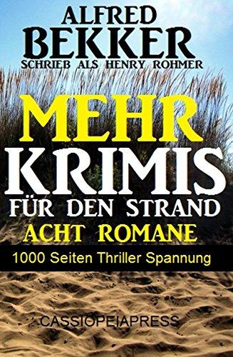 Für den Strand - Mehr Krimis: 1000 Seiten Thriller Spannung - Acht Romane