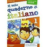 Il mio quaderno di italiano. Per la Scuola elementare: 1
