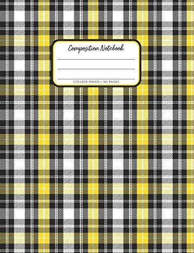 College Ruled 160 Pages: Preppy Journal Yellow and Black Plaid School Notebook (7.44 x 9.69) ()