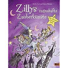 Zillys sagenhafte Zauberkünste: 3 Zilly-Abenteuer in einem Band