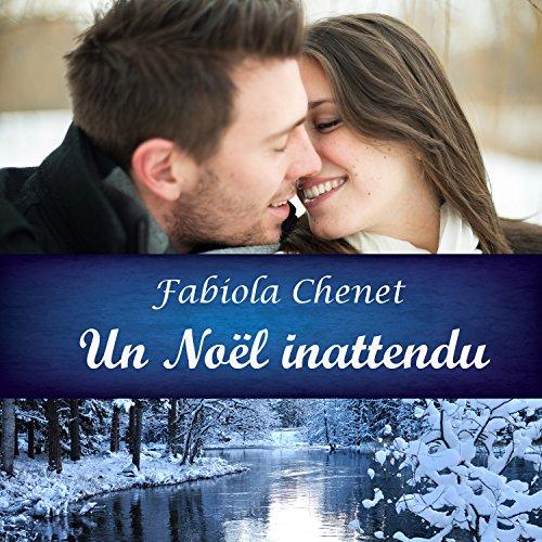 Un Noël inattendu par Fabiola Chenet