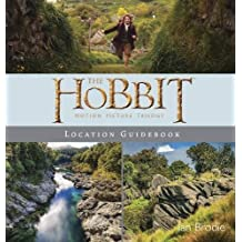 The Hobbit Motion Picture Trilogy Location Guidebook by Ian Brodie (2014-11-01)