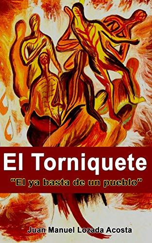 El torniquete: El ya basta de un pueblo por Juan Lozada Acosta
