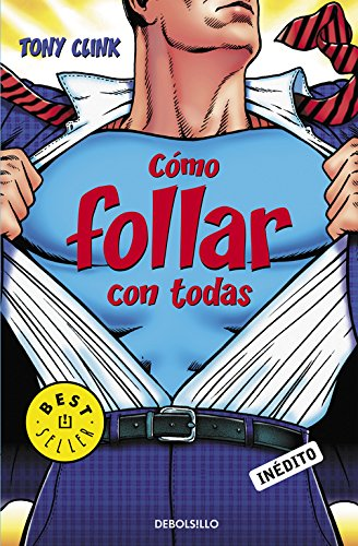 Descargar Libro Cómo Follar Con Todas (BEST SELLER) de Tony Clink