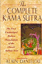 The Complete Kama Sutra: The 1st Modern Translation of the Classic Indian Text