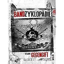 Frei.Wild Bandzyklopädie Part I: 2001-2011 - 10 Jahre Gegengift