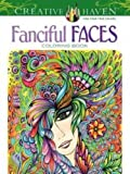 Creative Haven Fanciful Faces Coloring Book: (Creative Haven Coloring Books)