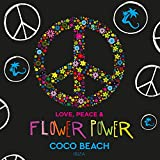 Love, Peace & Flower Power by Coco Beach Ibiza