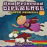 Una Princesa Diferente - Super Princesa (libro infantil ilustrado) - 978150542463