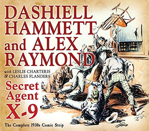 Secret Agent X-9: By Dashiell Hammett and Alex Raymond -