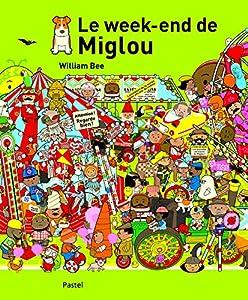 """Afficher """"Le week-end de Miglou"""""""