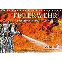 Feuerwehr - selbstlose Arbeit weltweit (Tischkalender 2018 DIN A5 quer): Täglicher Einsatz voller Gefahren zum Wohle der Allgemeinheit. ... [Kalender] [Apr 04, 2017] Roder, Peter