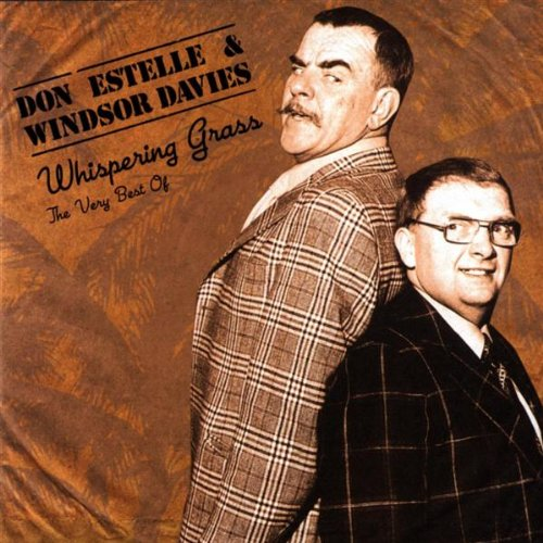 Windsor Davies and Don Estelle  - Whispering Grass