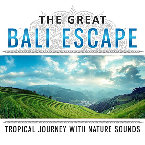 e: Tropical Journey with Nature Sounds, Beautiful Sound Scapes, Escape the Crowds, Feel Totally Relaxed & Happy, Inspirational Wonderland ()