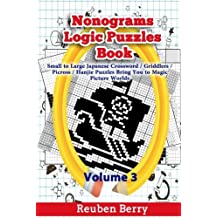 Nonograms Logic Puzzles Book: Small to Large Japanese Crossword Puzzles Bring You to Magic Picture Worlds (Volume 3)