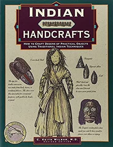 Indian Handcrafts: How to Craft Dozens of Practical Objects Using Traditional Indian Techniques