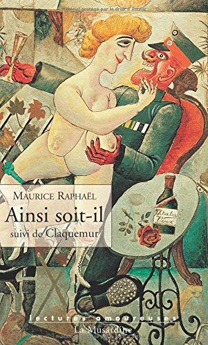 Ainsi soit-il suivi de Claquemur par Maurice Raphaël, Jean-Jacques Pauvert
