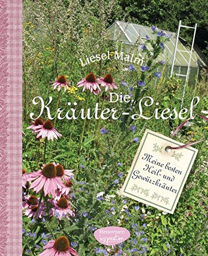 Image of Die Kräuter-Liesel: 300 Heil- und Gewürzkräuter anbauen und anwenden