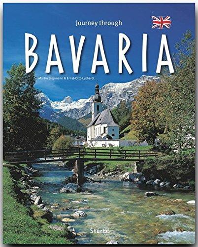 Journey through BAVARIA - Reise durch BAYERN - Ein Bildband mit über 200 Bildern auf 140 Seiten - STÜRTZ Verlag