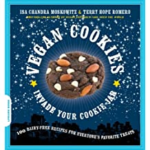 Vegan Cookies Invade Your Cookie Jar: 100 Dairy-Free Recipes for Everyone's Favorite Treats (English Edition)