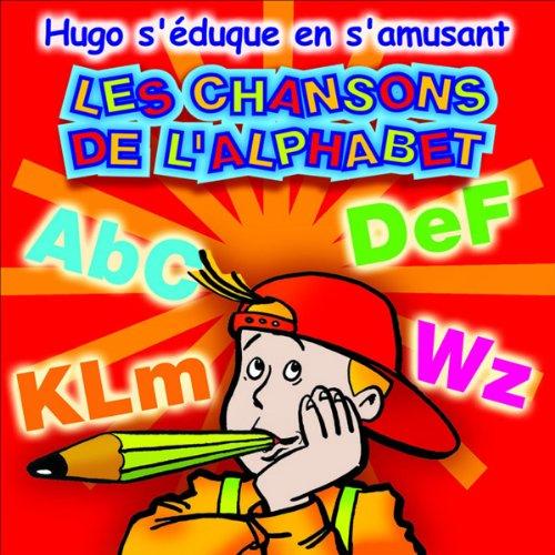 Les chansons de l'alphabet - Hugo s'éduque en s'amusant par Olivia Productions