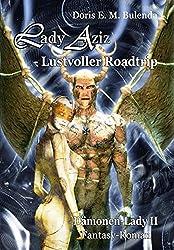 Lady Aziz - Road-Trip - Dämonen-Lady Band 2 - Fantasy-Roman