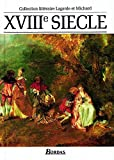 XVIIIe Siecle - Collection litteraire Lagarde et Michard by Andre Lagarde & Laurent Michard (2001-01-01) - Bordas (2001-01-01) - 01/01/2001