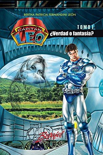 Capitán Leo- ¿Verdad o fantasía?: TOMO I (Capitán Leo Novela nº 1) por Bertha Fernandini