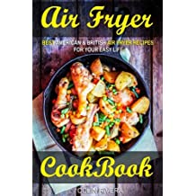 Air Fryer Cookbook: Best American & British Air Fryer Recipes for your Easy Life