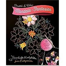 Scratch & Relax: Mandala-Fantasien: Traumhafte Kratzbilder zum Entspannen - mit Holz-Stick (Scratch & Relax/15 Scratch Motive mit fantastischen Farbeffekten)
