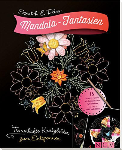 Scratch & Relax: Mandala-Fantasien: Traumhafte Kratzbilder zum Entspannen - mit Holz-Stick (Scratch & Relax / 15 Scratch Motive mit fantastischen Farbeffekten)