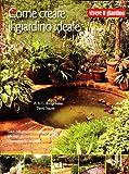 Come creare il giardino ideale