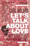 Let's Talk About Love: Why Other Peop...