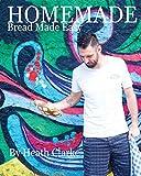 Homemade: Bread Made Easy (Heath Clarke)