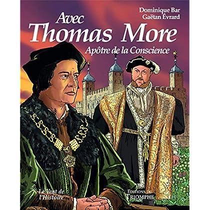 Avec Thomas More - Apôtre de la conscience