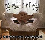 The Music In My Head - Michael Franks