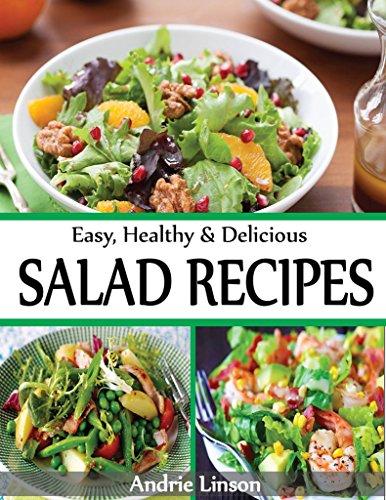 quick and easy salad recipes, salad dressing recipes, healthy salad, weight loss salad recipes, salad, pasta salad, crock pot recipes, macaroni salad: ... & Delicious Salad Recipes. (English Edition)